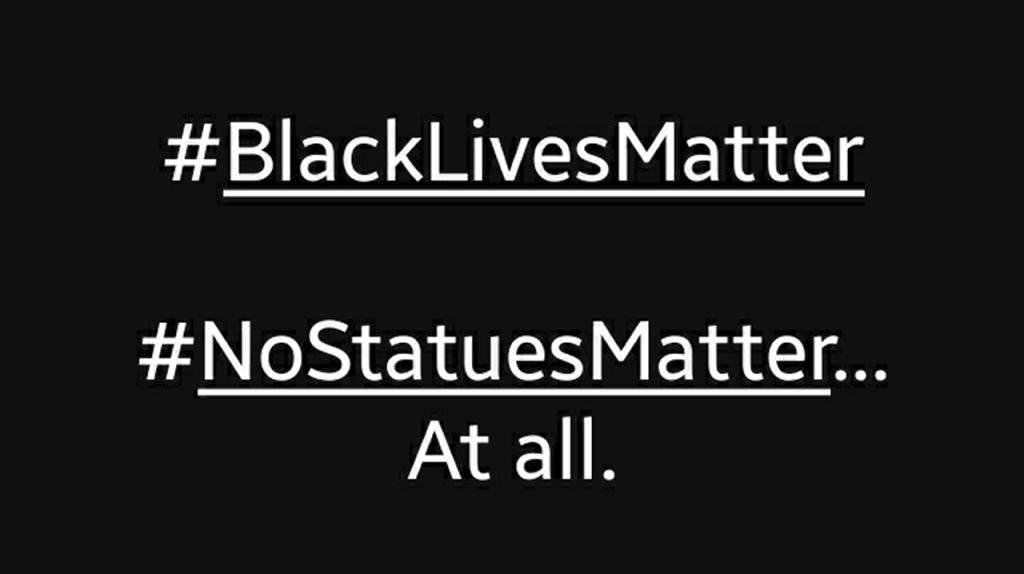 """Solid-black, all-text meme: #BlackLivesMatter. #NoStatuesMatter. At all. """""""